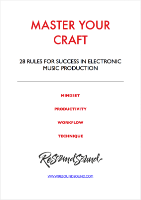 Master Your Craft - 28 Rules for Success in Electronic Music Production